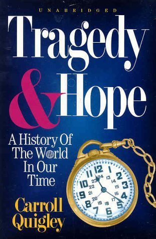 Tragedy and Hope: A History of the World in Our Time